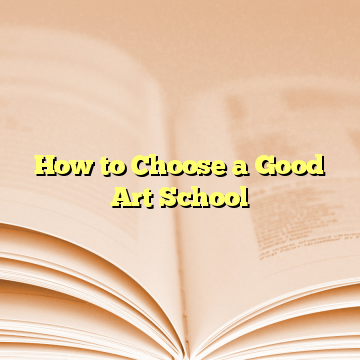 How to Choose a Good Art School