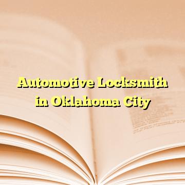 Automotive Locksmith in Oklahoma City